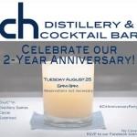 August 25th – CH Distillery & Cocktail Bar 2 YEAR Anniversary Party!
