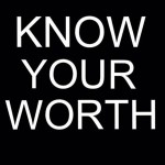 Know Your Worth – End of Year Reflection