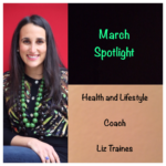 March 2017 – Liz Traines Health Coaching – Spotlight Feature