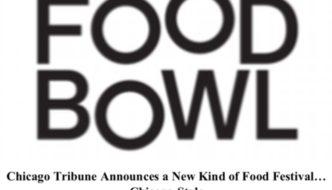 Event Alert! Chicago Tribune Food Bowl Festival – Aug. 8th – Aug 26th 2018