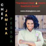 Caribbean Heat meets Southern Sweet: Chef Jamika Pessoa